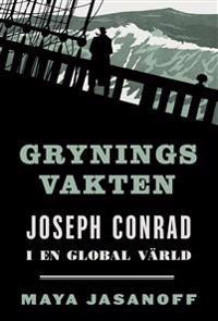 Gryningsvakten : Joseph Conrad i en global värld