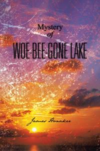 Mystery of Woe-Bee-Gone Lake