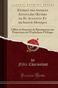 Extrait des Annales Intitulées OEuvres de St. Augustin Et de Sainte-Monique