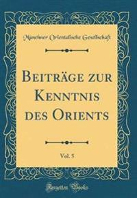 Beiträge zur Kenntnis des Orients, Vol. 5 (Classic Reprint)