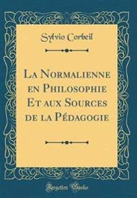 La Normalienne en Philosophie Et aux Sources de la Pédagogie (Classic Reprint)