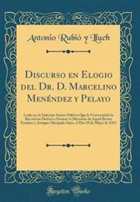 Discurso en Elogio del Dr. D. Marcelino Menéndez y Pelayo