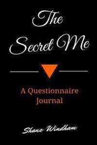 The Secret Me: A Questionnaire Journal
