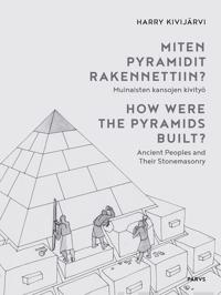 Miten pyramidit rakennettiin? - How Were the Pyramids Built?