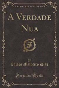 A Verdade Nua (Classic Reprint)