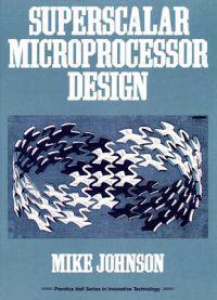 Superscalar Microprocessors Design