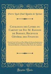 Catalogue des Livres du Cabinet de Feu M. Randon de Boisset, Receveur Général des Finances