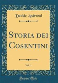 Storia dei Cosentini, Vol. 1 (Classic Reprint)
