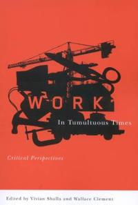 Work in Tumultuous Times