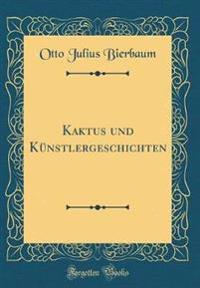 Kaktus und Künstlergeschichten (Classic Reprint)