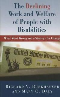 The Declining Work and Welfare of People With Disabilities