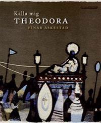 Kalla mig Theodora