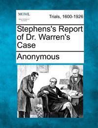 Stephens's Report of Dr. Warren's Case
