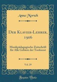 Der Klavier-Lehrer, 1906, Vol. 29