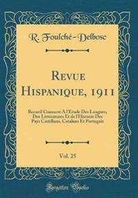Revue Hispanique, 1911, Vol. 25