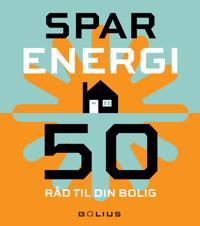 Spar energi - 50 råd til din bolig