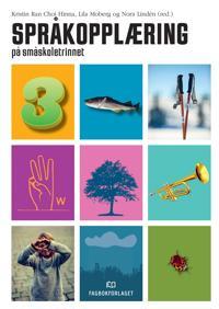 Språkopplæring på småskoletrinnet - Kristin Ran Choi Hinna, Lila Moberg, Nora Lindén | Inprintwriters.org
