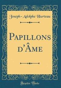 Papillons d'Âme (Classic Reprint)