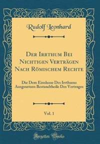 Der Irrthum Bei Nichtigen Verträgen Nach Römischem Rechte, Vol. 1
