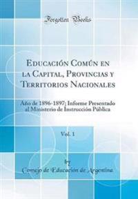 Educación Común en la Capital, Provincias y Territorios Nacionales, Vol. 1