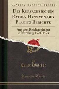 Des Kursächsischen Rathes Hans von der Planitz Berichte