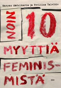 Noin 10 myyttiä feminismistä