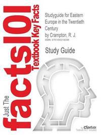 Studyguide for Eastern Europe in the Twentieth Century by Crampton, R. J.
