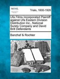Ufa Films Incorporated Plaintiff Against Ufa Eastern Division Distribution Inc., National Surety Company and David Brill Defendants