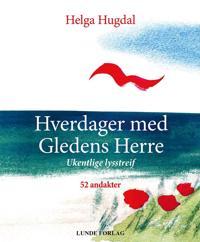 Hverdager med gledens herre - Helga Hugdal | Ridgeroadrun.org