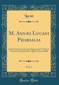 M. Annæi Lucani Pharsalia, Vol. 1