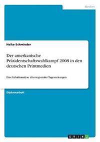 Der amerkanische Präsidentschaftswahlkampf 2008 in den deutschen Printmedien