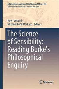The Science of Sensibility: Reading Burke's Philosophical Enquiry
