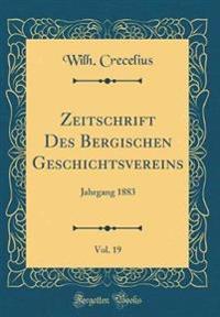 Zeitschrift Des Bergischen Geschichtsvereins, Vol. 19