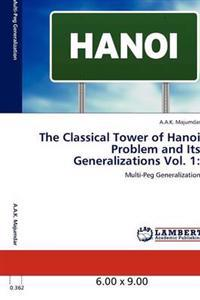 The Classical Tower of Hanoi Problem and Its Generalizations Vol. 1