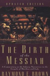 The Birth of the Messiah; A new updated edition
