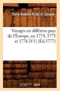 Voyages En Diff�rens Pays de l'Europe, En 1774, 1775 Et 1776 [v1] (�d.1777)