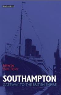 Southampton: Gateway to the British Empire