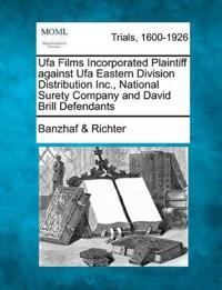 Ufa Films Incorporated Plaintiff Against Ufa Eastern Division Distribution Inc., National Surety Company and David Brill Defendants