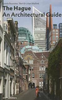 The Hague An Architectural Guide