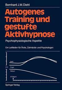 Autogenes Training und Gestufte Aktivhypnose