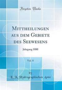 Mittheilungen aus dem Gebiete des Seewesens, Vol. 8