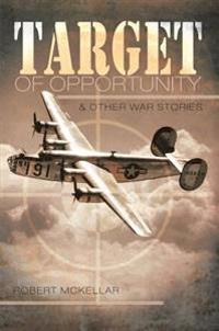 Target of Opportunity & Other War Stories