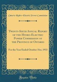 Twenty-Sixth Annual Report of the Hydro-Electric Power Commission of the Province of Ontario
