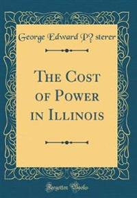 The Cost of Power in Illinois (Classic Reprint)