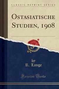 Ostasiatische Studien, 1908 (Classic Reprint)