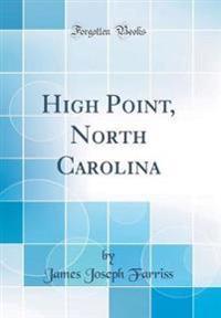 High Point, North Carolina (Classic Reprint)