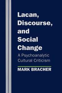 Lacan, Discourse, and Social Change