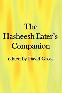 The Hasheesh Eater's Companion: Accompanying Fitz Hugh Ludlow's the Hasheesh Eater