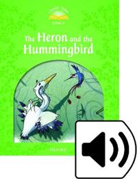 Classic Tales Second Edition: Level 3: Heron & Hummingbird e-Book & Audio Pack