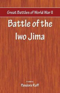 Great Battles of World War Two - Battle of Iwo Jima